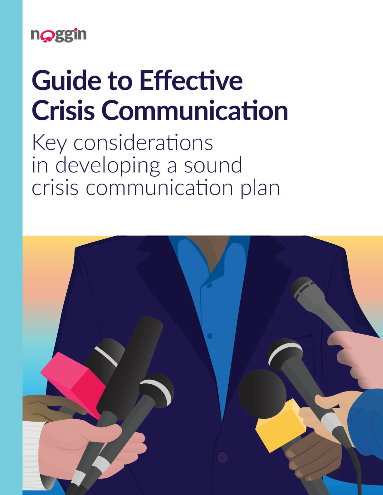 Noggin white paper guide on Effective Crisis Communication. This was created to drive marketing qualified leads for the Noggin Crisis product from the website. Page 1 of 9