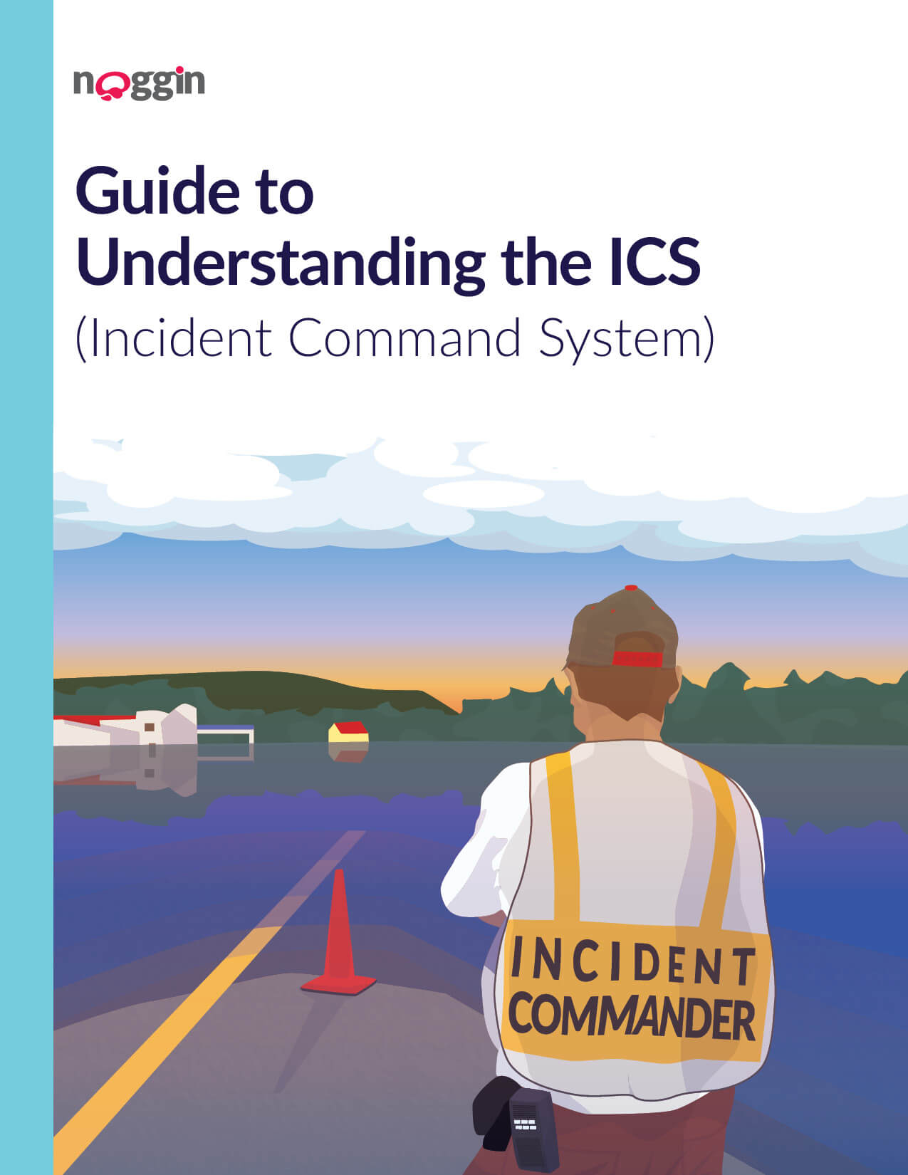 Noggin white paper guide on Understanding the Incident Command System. This was created to drive marketing qualified leads for the Noggin OCA product from the website. Page 1 of 10